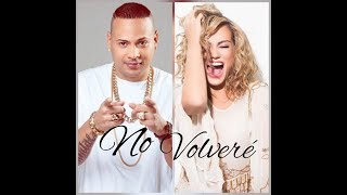 Jacob Forever Ft. Fanny Lu - No Volveré | Verano2017 | Coming Soon!!