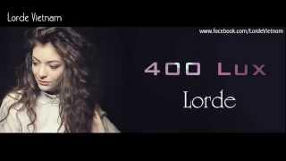 [Lyrics + Vietsub] Lorde - 400 Lux   Lorde Vietnam
