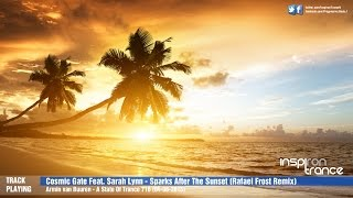 Cosmic Gate Feat. Sarah Lynn - Sparks After The Sunset (Rafael Frost Remix) ASOT 716