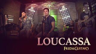 Fred & Gustavo - Loucassa (EP Eu Tô Com Você)