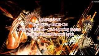 fairy tail op 16, -STRIKE BACK- English/Romaji lyrics