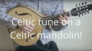 Celtic tunes on a Celtic mandolin