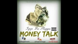 Gipp Da Slugga - Money Talk (Official Audio)