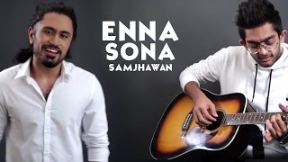 Enna Sona Samjhawan Mashup Cover By Asa Singh & DAWgeek | Arijit Singh
