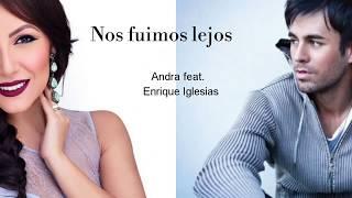 Andra,  Enrique Iglesias, Descemer Bueno - Nos fuimos lejos lyrics