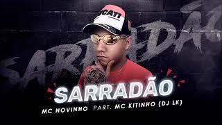 Mc Novinho   Sarradão Part  MC Kitinho (DJLK) - Lançamento   2018