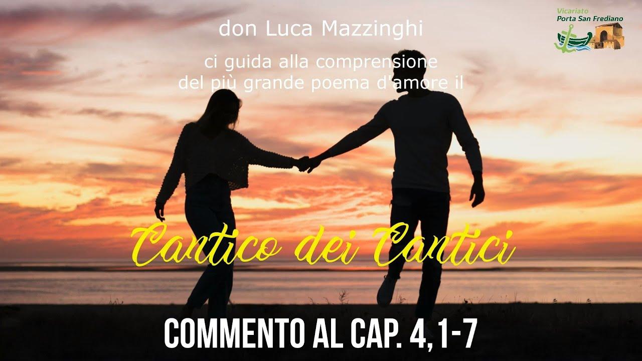 don Luca Mazzinghi – Cantico dei Cantici – 09 – Commento a Ct 4, 1-7