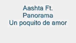 Aashta Ft. Panorama - Un poquito de amor