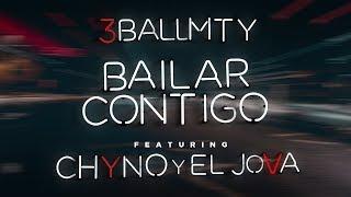 Bailar Contigo  3BallMTY  Ft  Chyno y El Jova