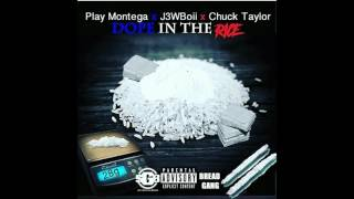 PLAY MONTEGA X J3WBOII X CHUCK TAYLOR - DOPE IN THE RICE