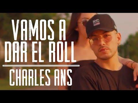 Vamos A Dar El Roll de Charles Ans Letra y Video