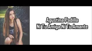 Agus Padilla #Ni tu amiga ni tu amante Audio-Letra