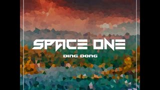 SPACE ONE - Ding Dong (Original Mix)