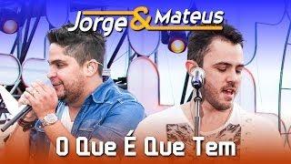 Jorge e Mateus - O Que É Que Tem  - [DVD Ao Vivo em Jurerê] - (Clipe Oficial)