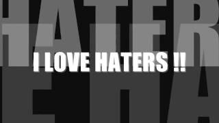 I LOVE HATERS.hambog