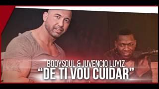 DjBodysoul & Juvencio Luiz -   De ti vou cuidar original