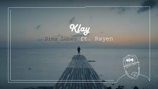 Klay - Dima Labes ft. Rayen width=