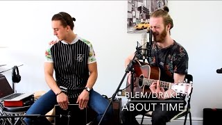 Blem - Drake - About Time Acoustic Cover