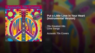 Put a Little Love in Your Heart (Instrumental Version)
