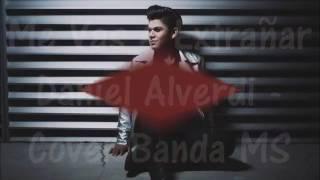 Me Vas A Estrañar - Banda Ms (Daniel Alverdi Cover)