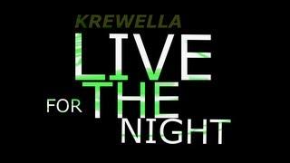 【Lyrics】LIVE FOR THE NIGHT - KREWELLA