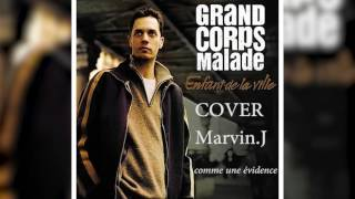 [HORS SÉRIE] Cover Comme une Evidence - Grand Corps Malade by Marvin.J