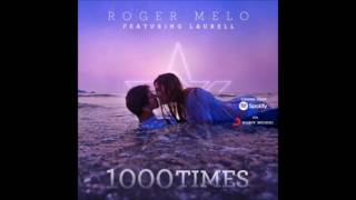 Roger Melo, Laurell - 1000 Times