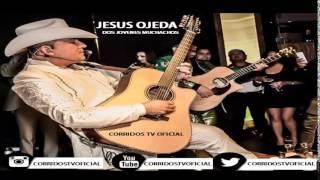 jesus Ojeda  - Dos Jovenes Muchachos (Version Live) Unreleased (Deluxe Album)