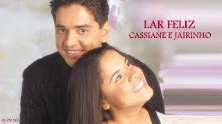 Lar Feliz - Cassiane e Jairinho