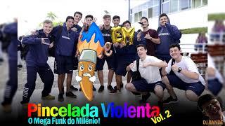 Pincelada Violenta 2019 MEGA FUNK Vol. 2