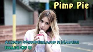 Alison Wonderland x Naderi - Shape Of U (Ed Sheeran Cover)