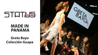 MADE IN PANAMA | Greta Bayo | Colección Guapa | Mercedes Benz Fashion Week Panama 2016