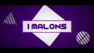 [intro] I Malons arrivano!