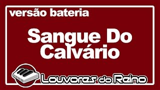SANGUE DO CALVÁRIO (bateria) - Milton Cardoso [COVER] - Louvores do Reino