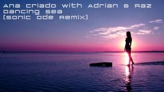 Ana Criado with Adrian&Raz - Dancing Sea (Sonic Ode Remix)