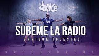 Subeme la Radio - Enrique Iglesias ft. Descemer Bueno, Zion & Lennox - Coreografía | FitDance Life