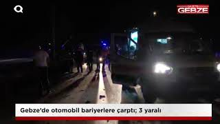 Gebze'de otomobil bariyerlere çarptı; 1 ölü 2 yaralı
