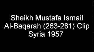 Sheikh Mustafa Ismail Clip 8 Al-Baqarah (277) Syria 1957 width=