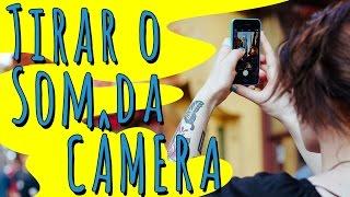 Como tirar o som da câmera do celular 📳