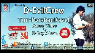 Tuu-official Darshan Raval   Dance Video Cover By D-Boy Ahsan   D-Evil Crew