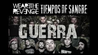 WE ARE THE REVENGE FEAT TIEMPOS DE SANGRE - GUERRA
