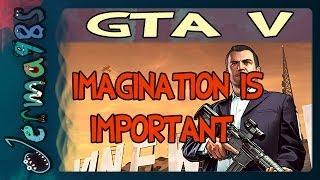 GTA Online - Imagination is Important