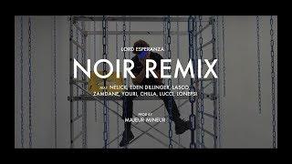 Lord Esperanza - Noir Remix