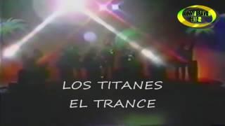 El trance - Los Titanes
