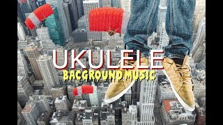 Background Ukulele Music, Royalty Free Music For Videos,  Happy Music Licensing
