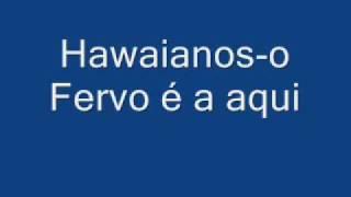 Os Hawaianos-O Fervo é aqui