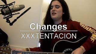 XXXTENTACION - changes (Cover + rewrite )