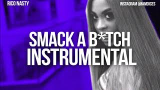 "Rico Nasty ""Smack a B****"" Instrumental Prod. by Dices *FREE DL*"
