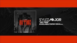 🔥 Stylez Major - No Time [Official Audio] New Trap/Rap/Hip Hop 2017