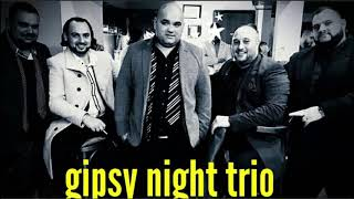 Gipsy Night Trio - Azt mondják rám a lányok (mulatós zene)